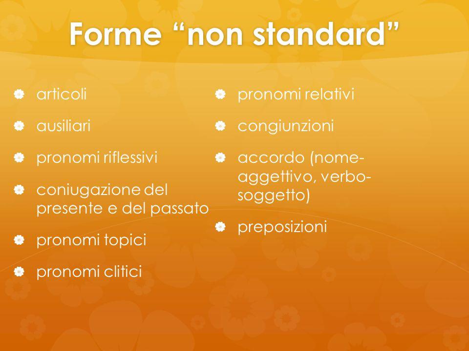 Forme non standard articoli pronomi relativi ausiliari congiunzioni