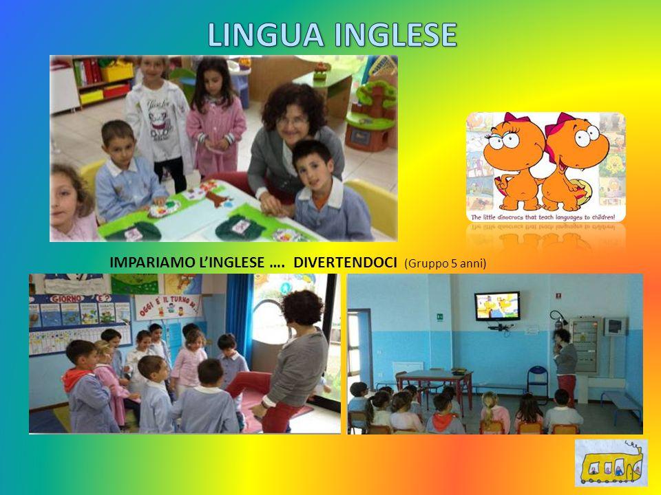 IMPARIAMO L'INGLESE …. DIVERTENDOCI (Gruppo 5 anni)