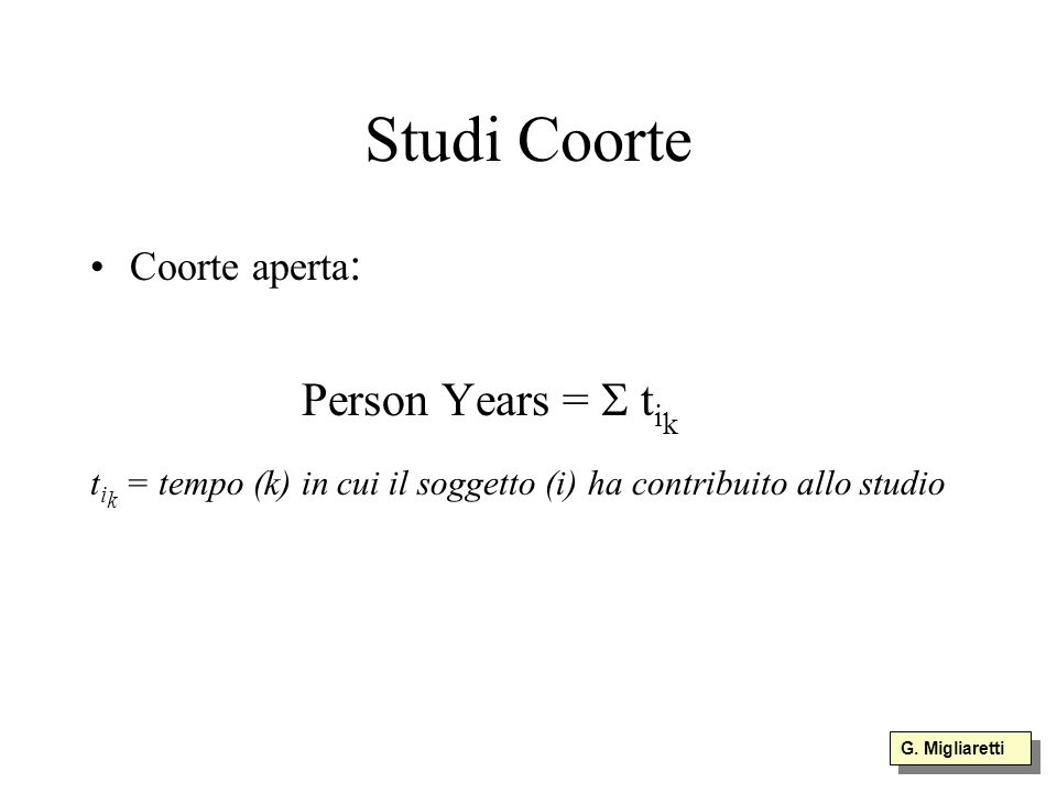 Studi Coorte Person Years = S tik Coorte aperta: