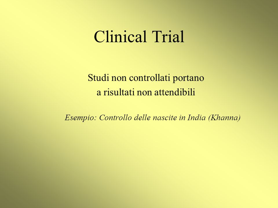 Clinical Trial Studi non controllati portano