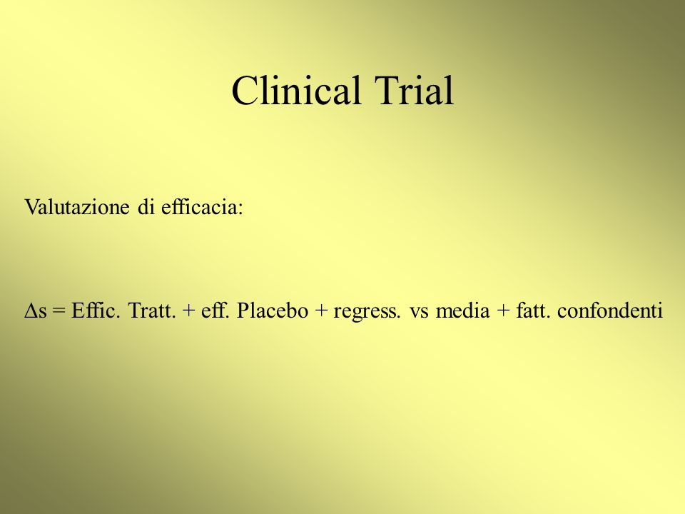 Clinical Trial Valutazione di efficacia: