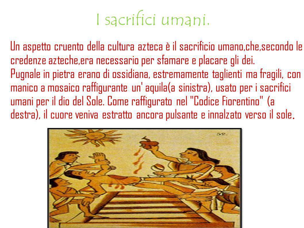 I sacrifici umani.