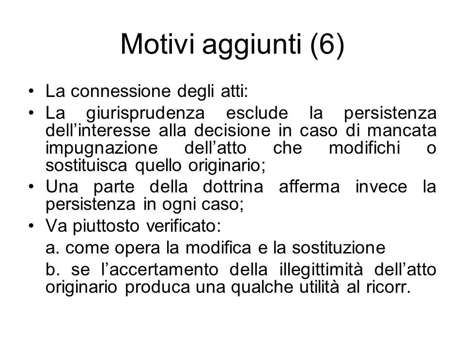 Motivi aggiunti (6) La connessione degli atti: