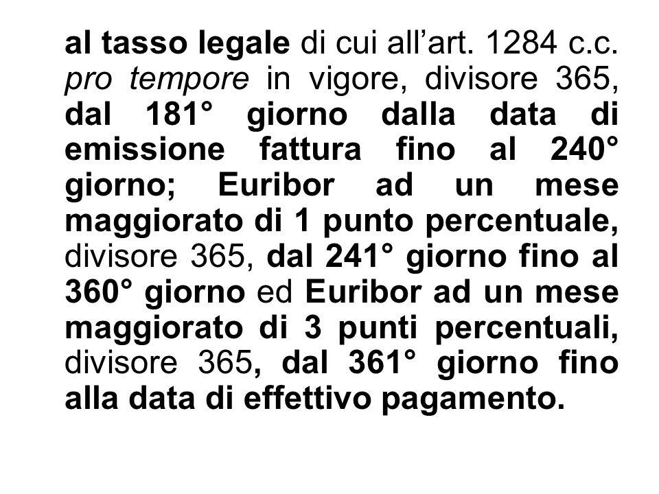 al tasso legale di cui all'art. 1284 c. c