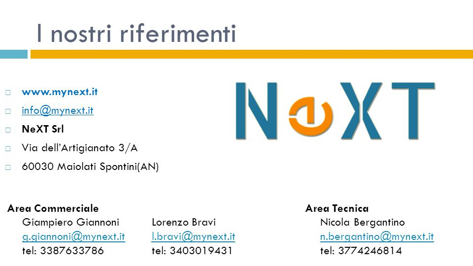 I nostri riferimenti www.mynext.it info@mynext.it NeXT Srl