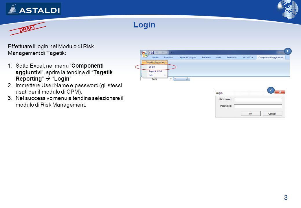Login Effettuare il login nel Modulo di Risk Management di Tagetik: