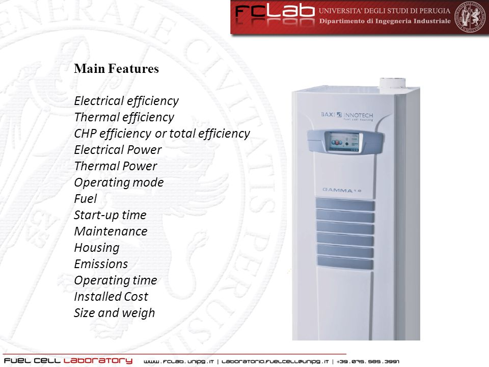 Main Features Electrical efficiency. Thermal efficiency. CHP efficiency or total efficiency. Electrical Power.