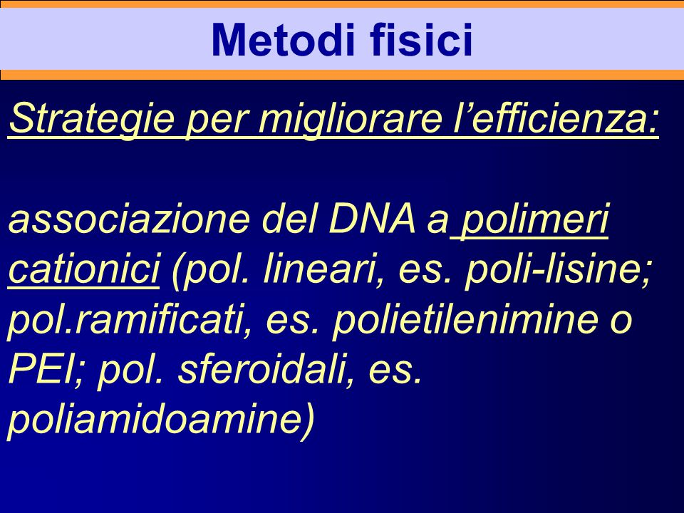 Metodi fisici Strategie per migliorare l'efficienza: