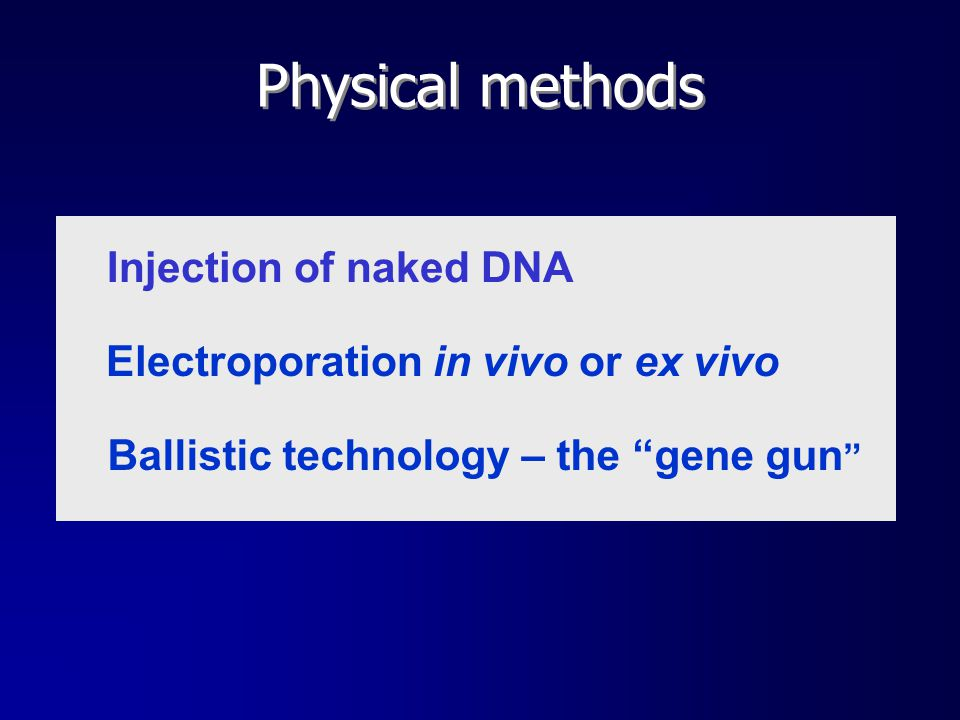 Physical methods Injection of naked DNA