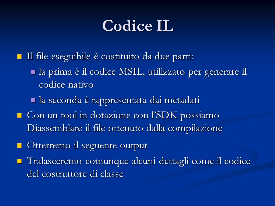 Codice IL Il file eseguibile è costituito da due parti: