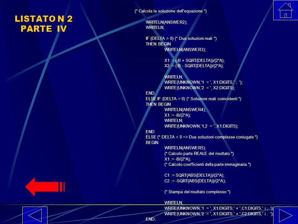 LISTATO N 2 PARTE IV (* Calcola la soluzione dell equazione *)
