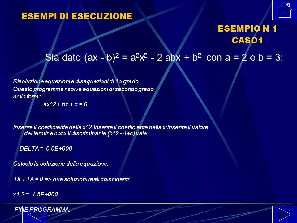 Sia dato (ax - b)2 = a2x2 - 2 abx + b2 con a = 2 e b = 3: