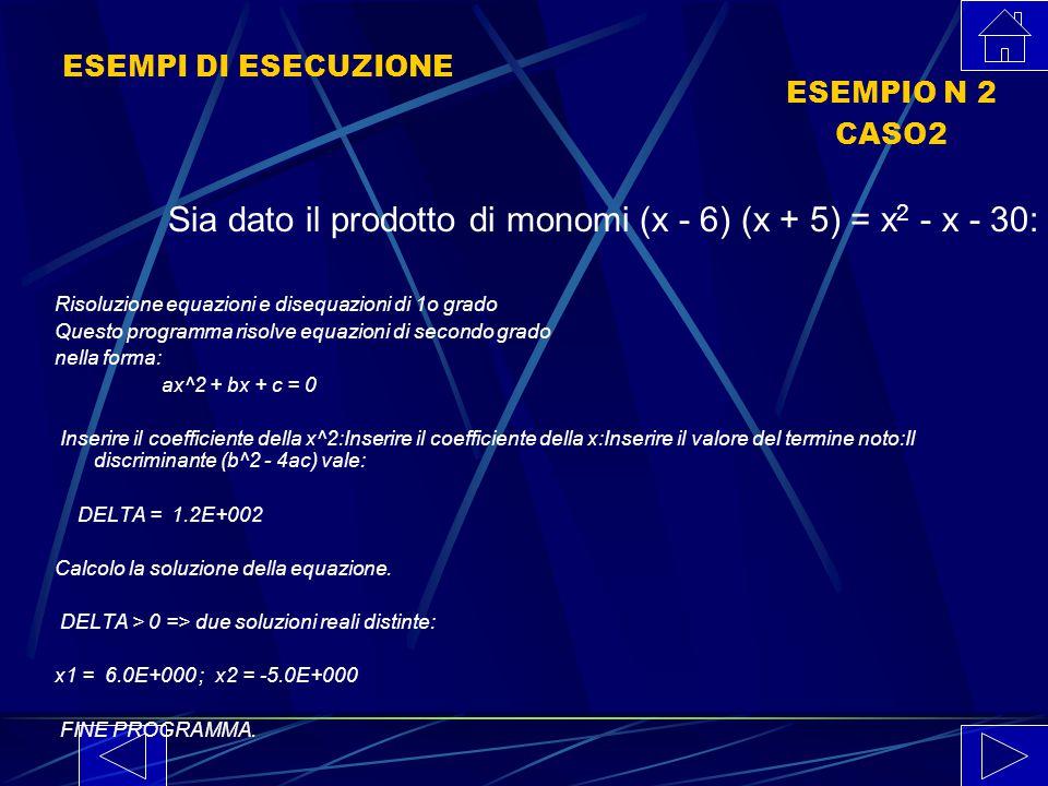 Sia dato il prodotto di monomi (x - 6) (x + 5) = x2 - x - 30: