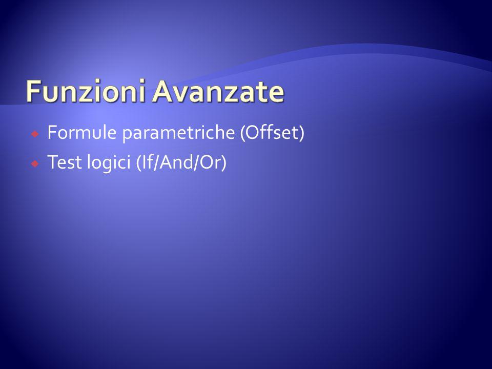 Funzioni Avanzate Formule parametriche (Offset)