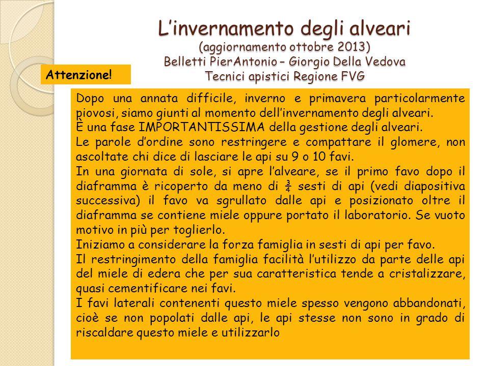 L'invernamento degli alveari (aggiornamento ottobre 2013) Belletti PierAntonio – Giorgio Della Vedova Tecnici apistici Regione FVG