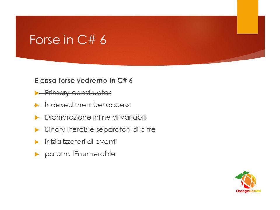 Forse in C# 6 E cosa forse vedremo in C# 6 Primary constructor