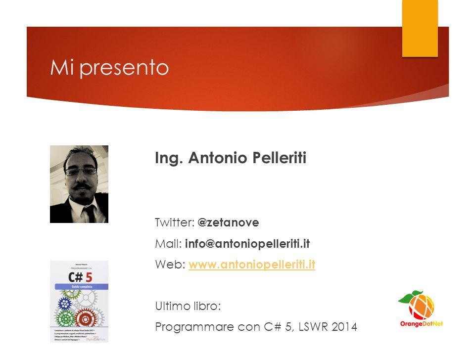 Mi presento Ing. Antonio Pelleriti Twitter: @zetanove