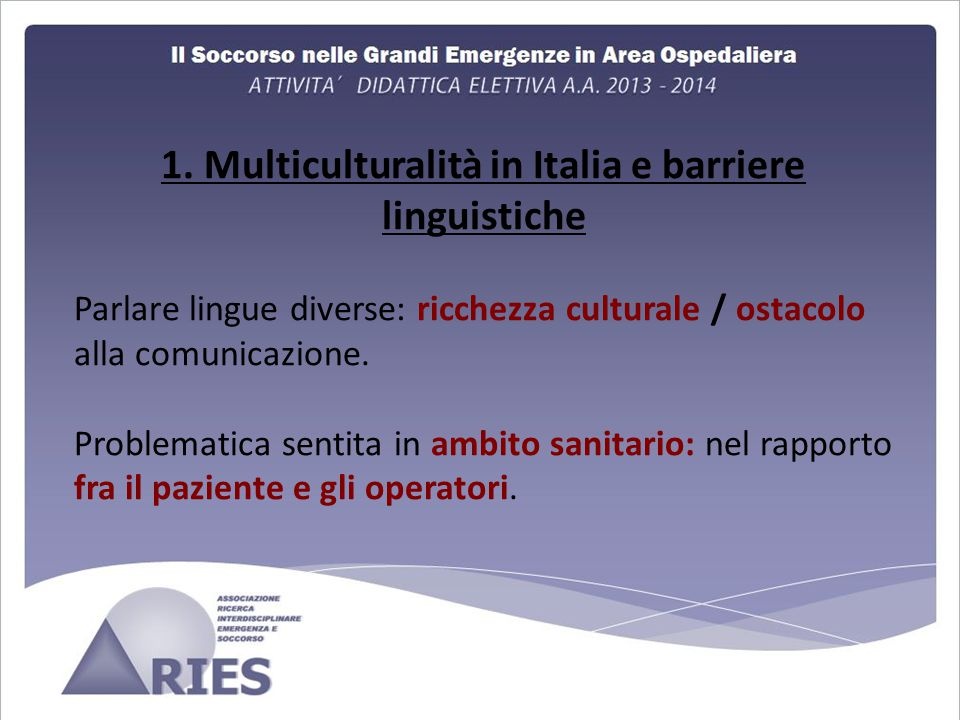 1. Multiculturalità in Italia e barriere linguistiche