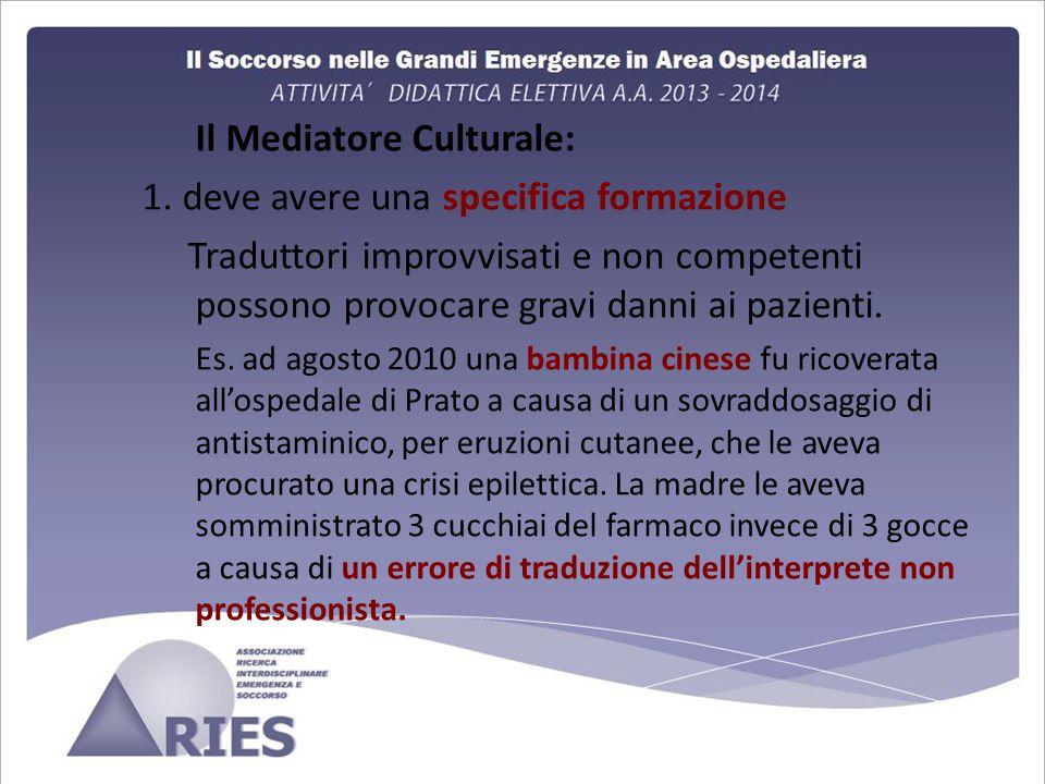 Il Mediatore Culturale: 1. deve avere una specifica formazione