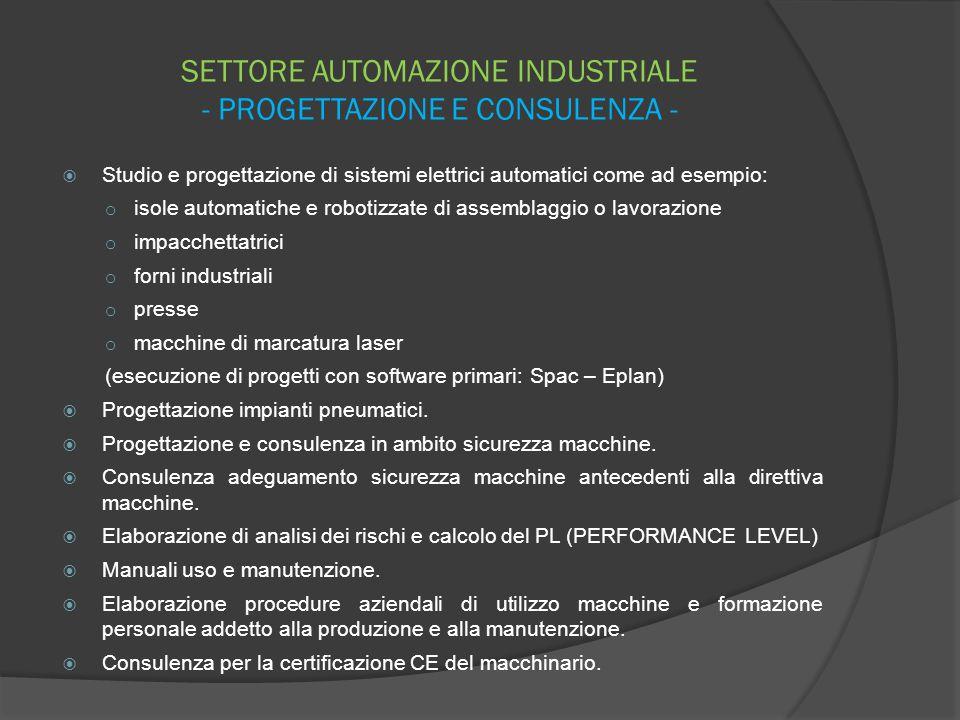SETTORE AUTOMAZIONE INDUSTRIALE - PROGETTAZIONE E CONSULENZA -
