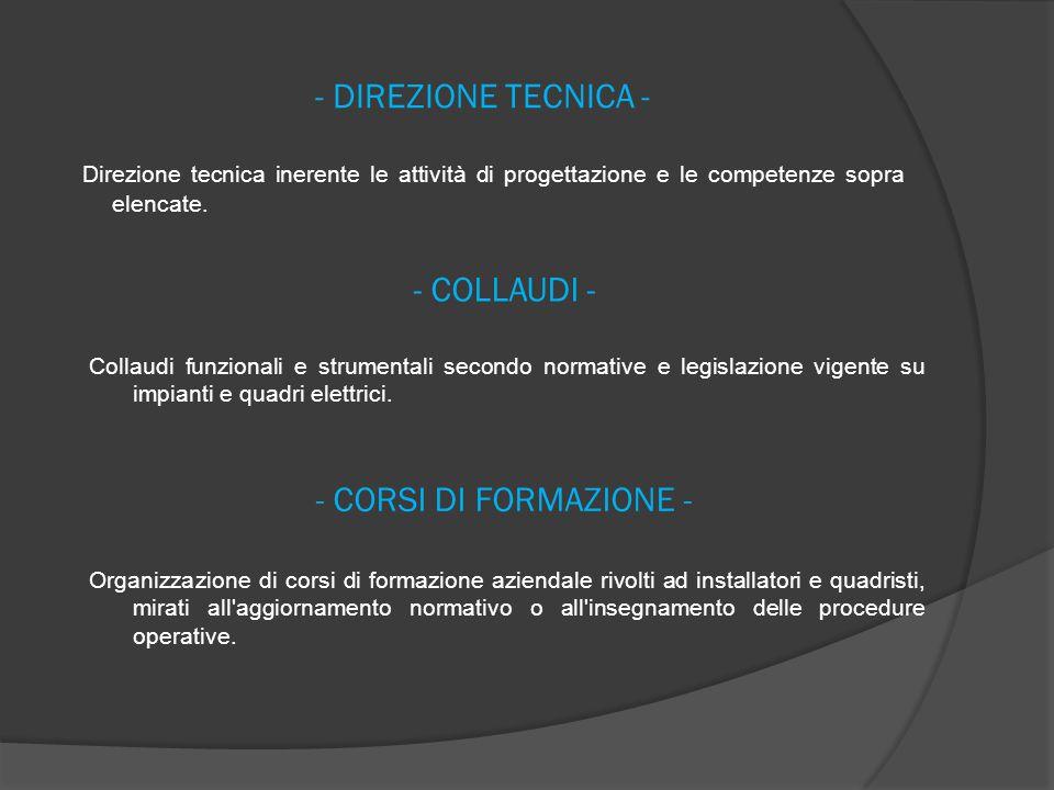 - DIREZIONE TECNICA - - COLLAUDI - - CORSI DI FORMAZIONE -