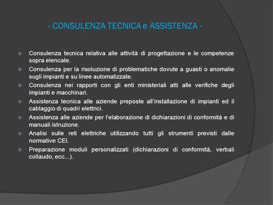 - CONSULENZA TECNICA e ASSISTENZA -