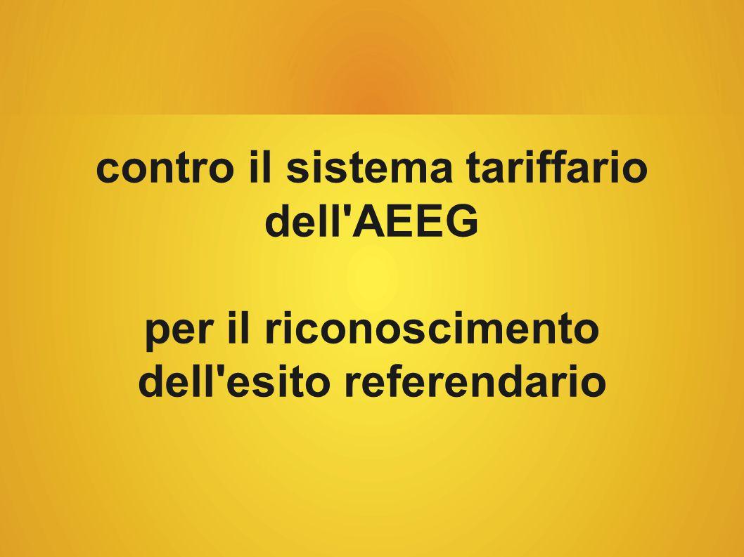 contro il sistema tariffario dell AEEG