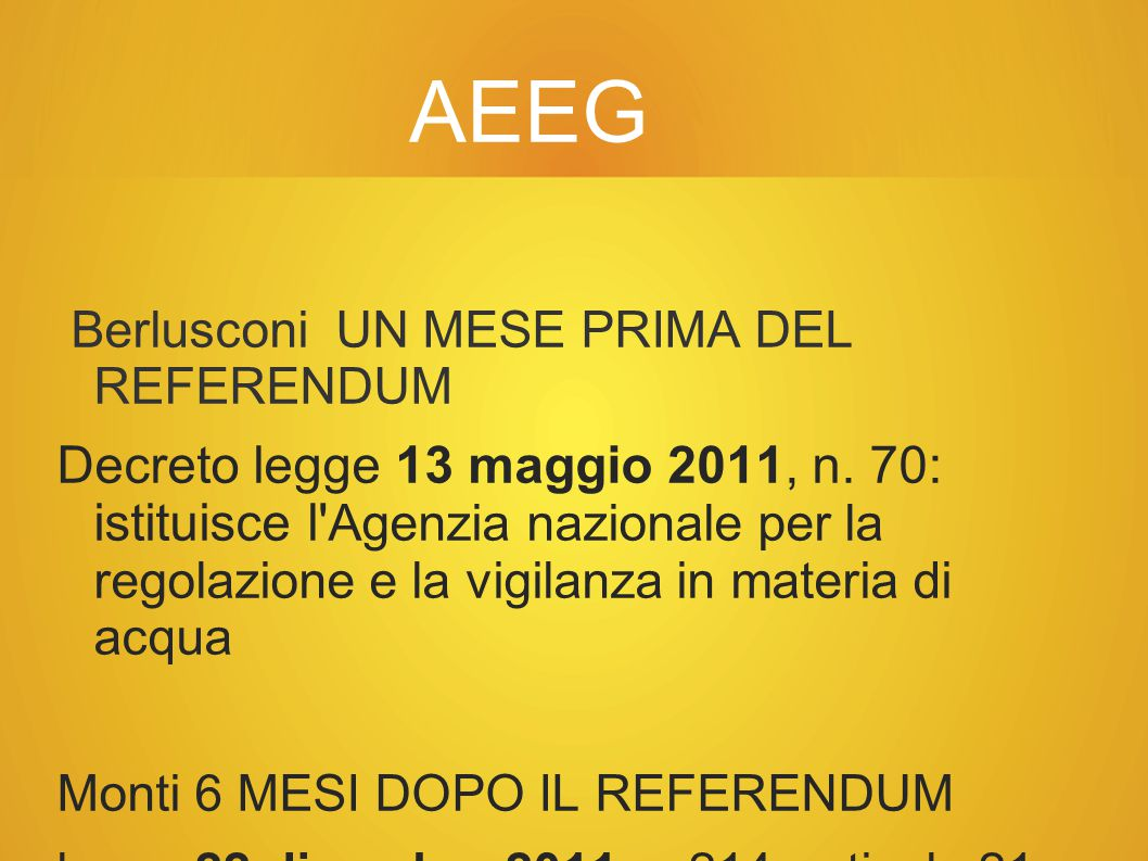AEEG Berlusconi UN MESE PRIMA DEL REFERENDUM.