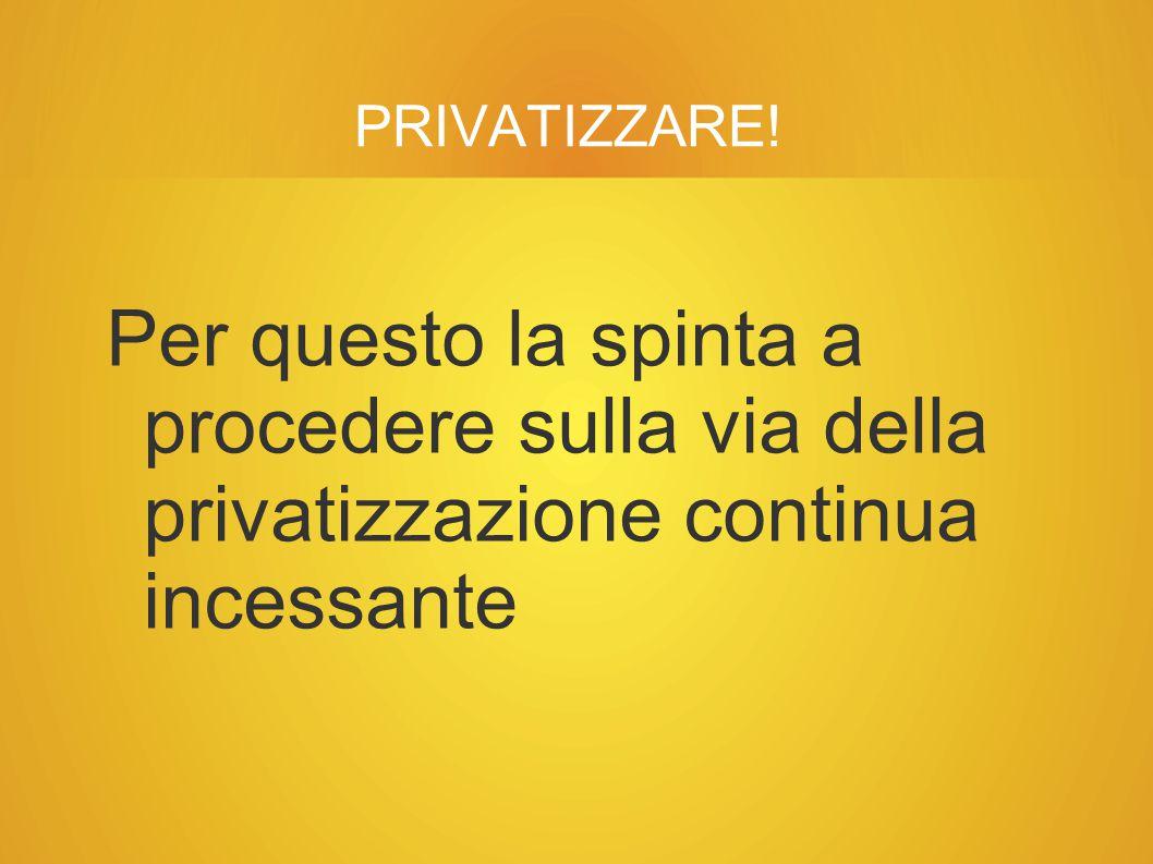 PRIVATIZZARE.