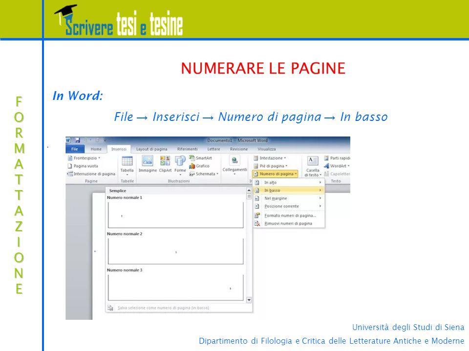 File → Inserisci → Numero di pagina → In basso