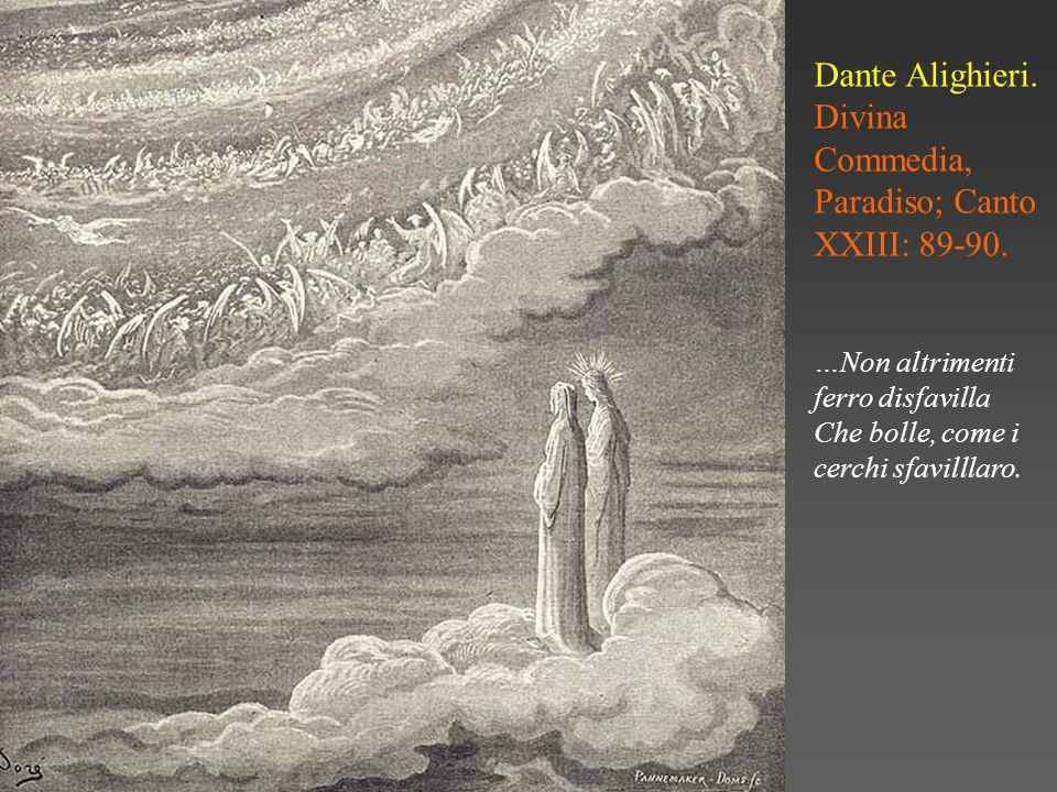 Dante Alighieri. Divina Commedia, Paradiso; Canto XXIII: 89-90.