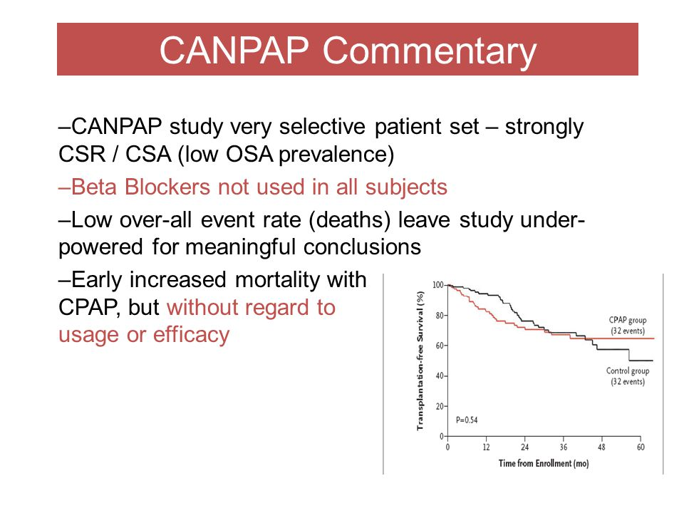 CANPAP Commentary CANPAP study very selective patient set – strongly CSR / CSA (low OSA prevalence)