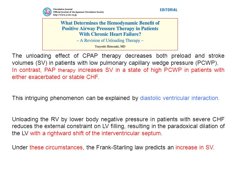 The unloading effect of CPAP therapy decreases both preload and stroke volumes (SV) in patients with low pulmonary capillary wedge pressure (PCWP).