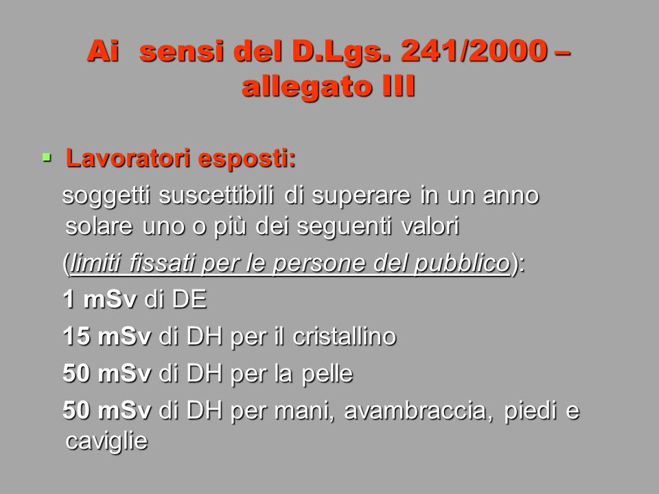 Ai sensi del D.Lgs. 241/2000 – allegato III