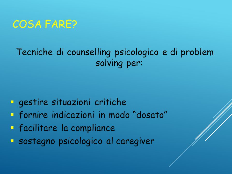 Tecniche di counselling psicologico e di problem solving per: