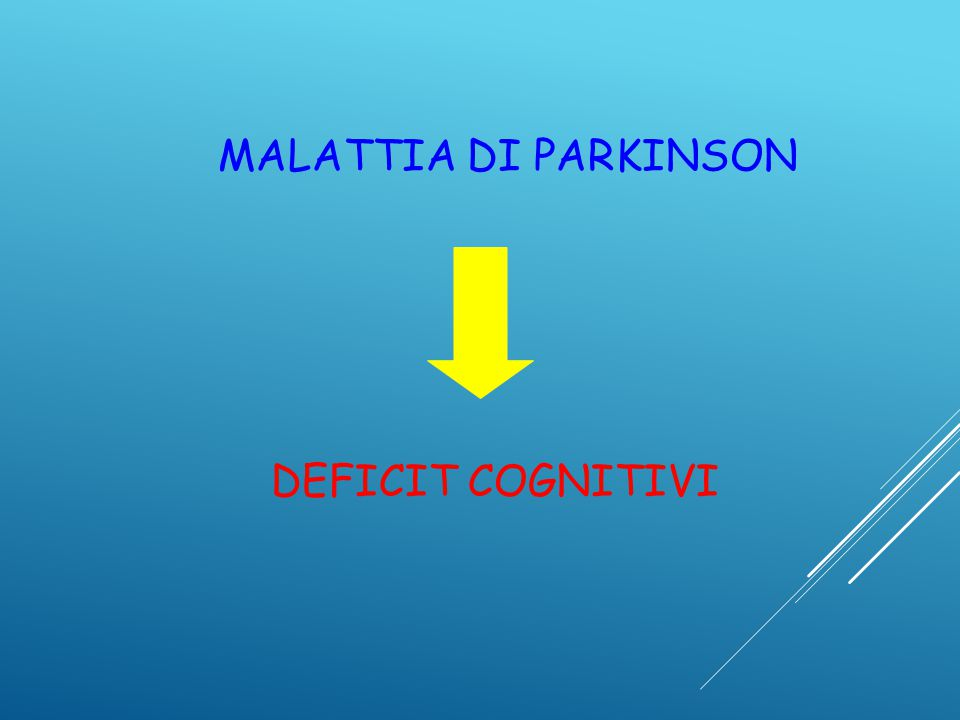 MALATTIA DI PARKINSON DEFICIT COGNITIVI