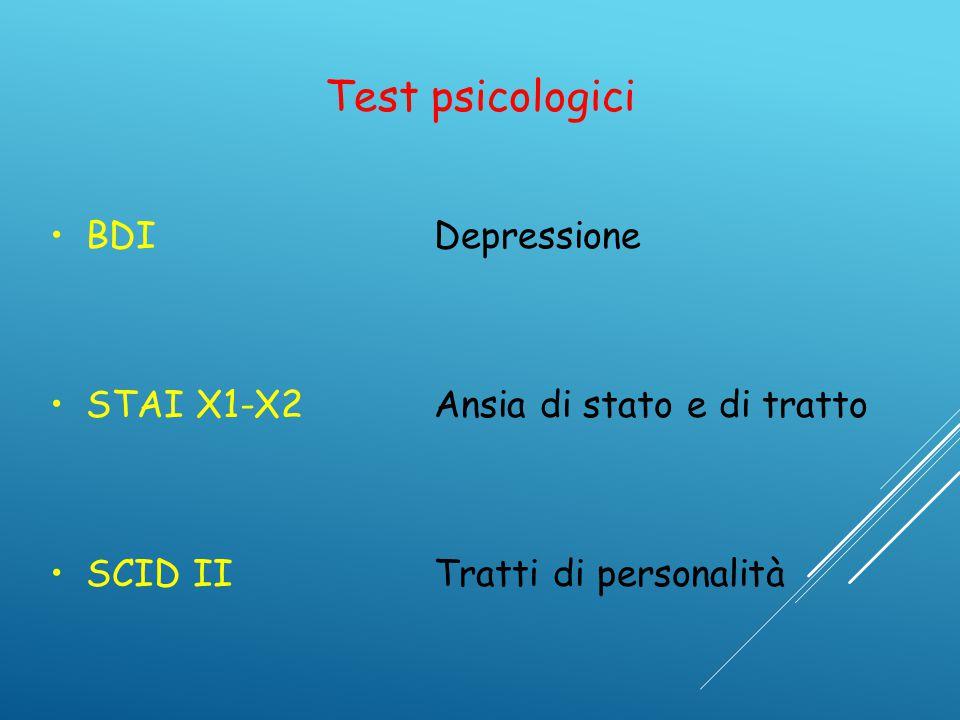 Test psicologici BDI Depressione STAI X1-X2 Ansia di stato e di tratto