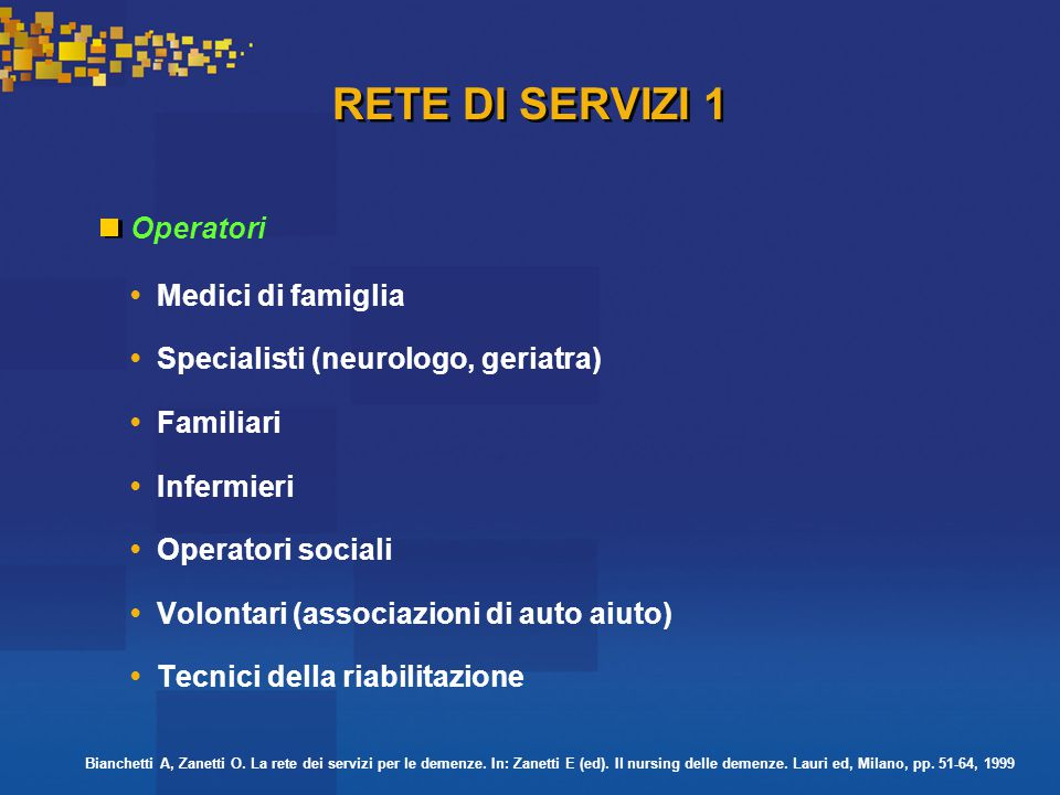 RETE DI SERVIZI 1 Operatori • Medici di famiglia