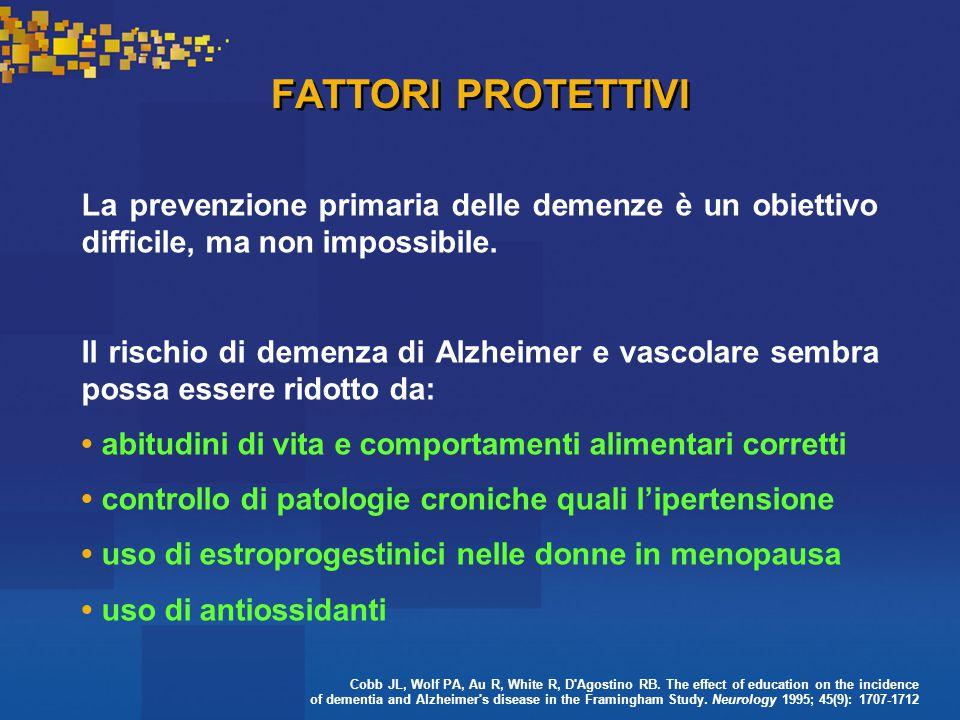 FATTORI PROTETTIVI La prevenzione primaria delle demenze è un obiettivo difficile, ma non impossibile.