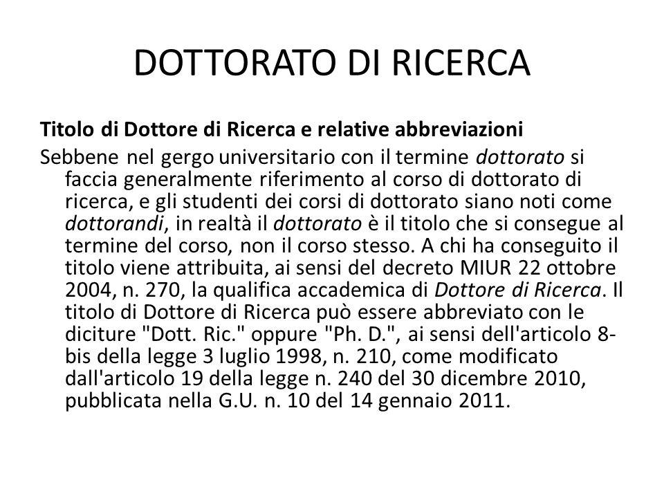 DOTTORATO DI RICERCA Titolo di Dottore di Ricerca e relative abbreviazioni.