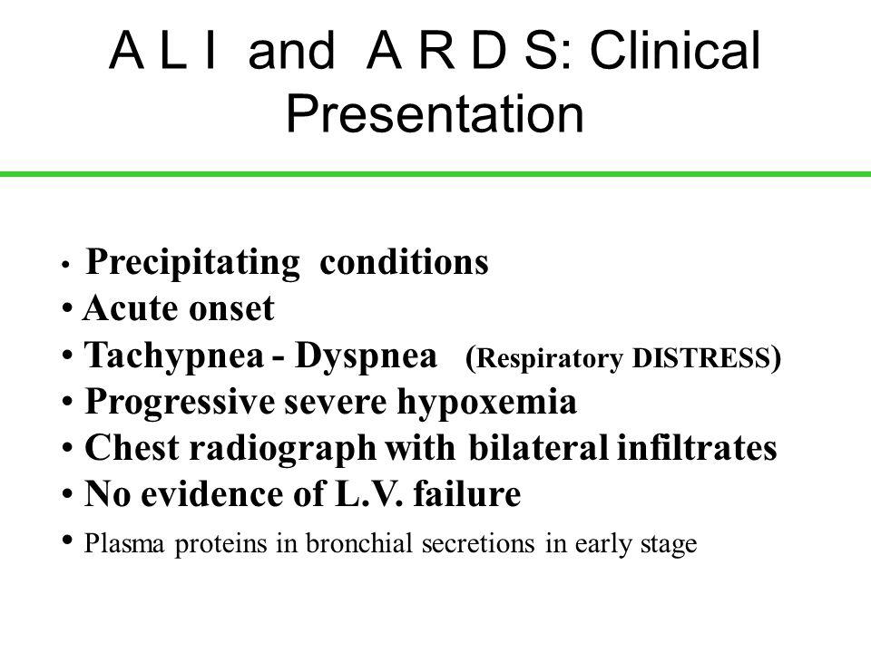 A L I and A R D S: Clinical Presentation