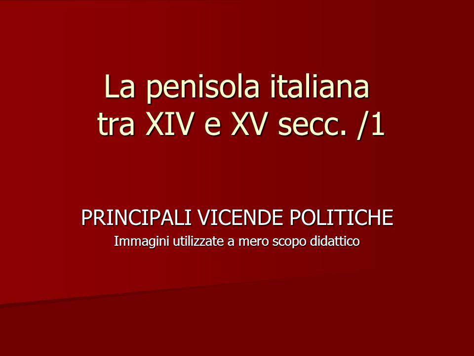 La penisola italiana tra XIV e XV secc. /1