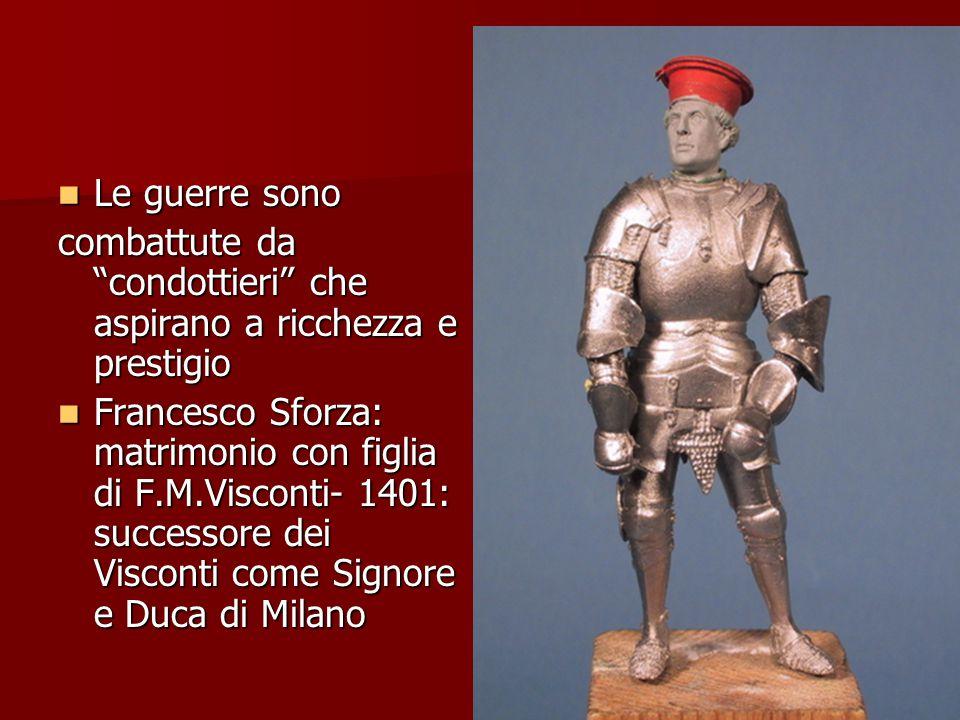 Le guerre sono combattute da condottieri che aspirano a ricchezza e prestigio.