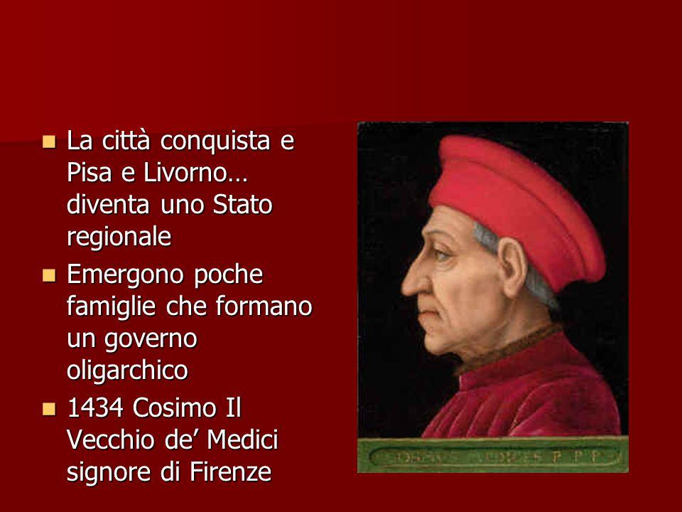 La città conquista e Pisa e Livorno… diventa uno Stato regionale