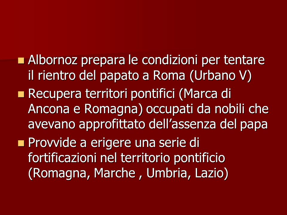 Albornoz prepara le condizioni per tentare il rientro del papato a Roma (Urbano V)