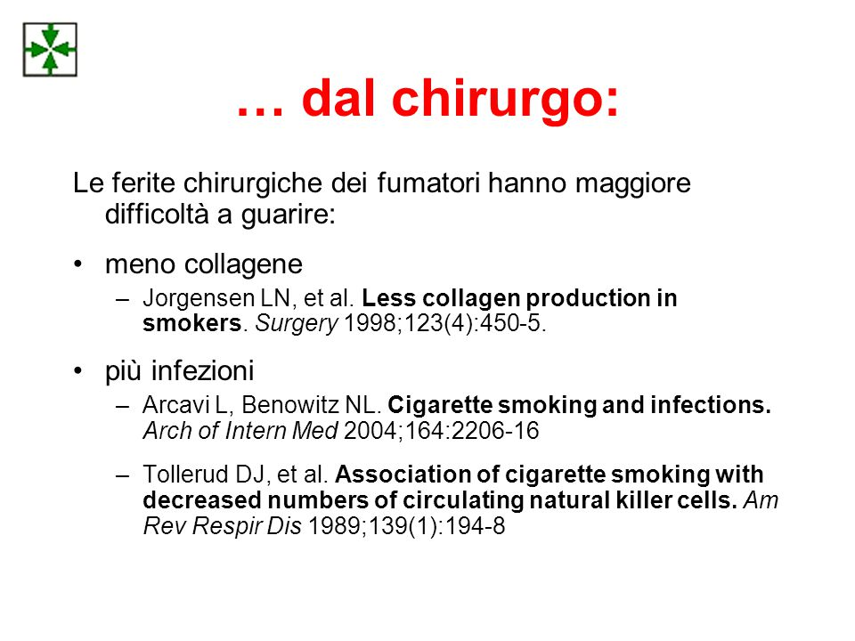 … dal chirurgo: Le ferite chirurgiche dei fumatori hanno maggiore difficoltà a guarire: meno collagene.