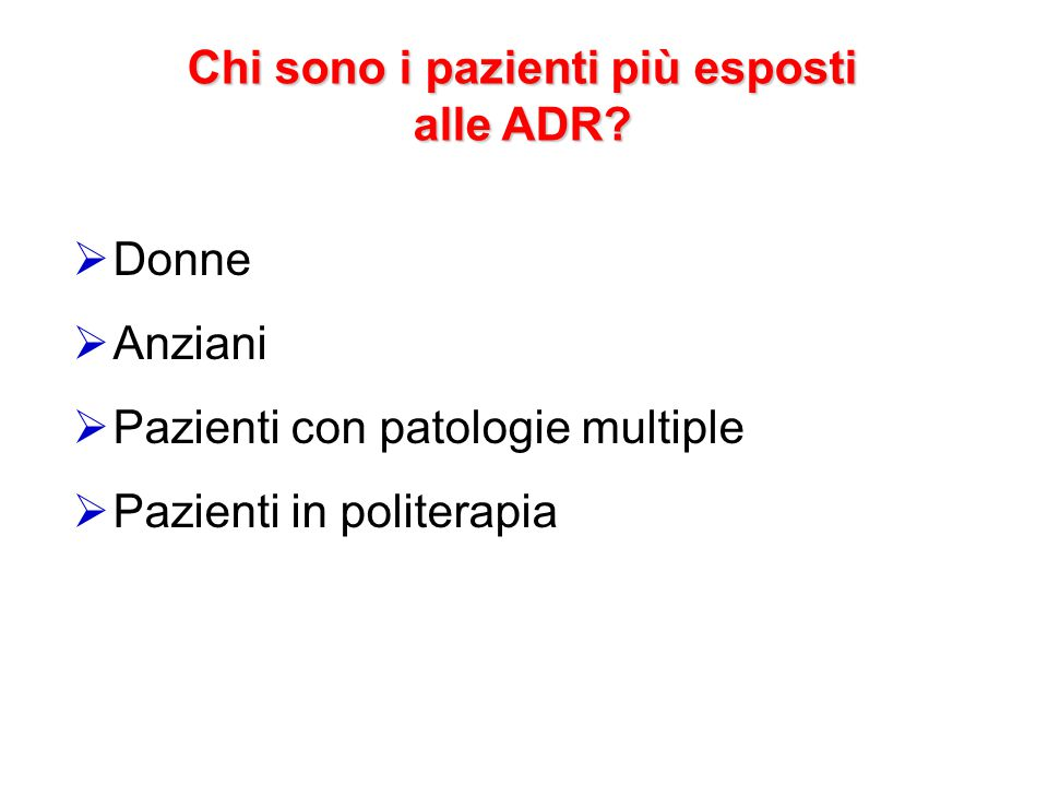 Chi sono i pazienti più esposti alle ADR