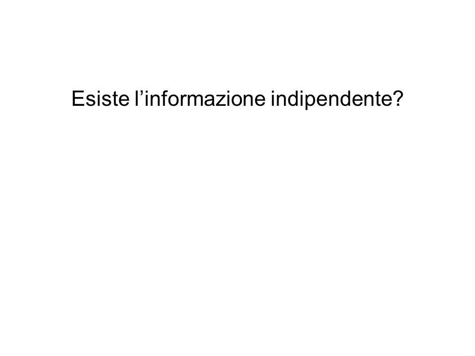 Esiste l'informazione indipendente