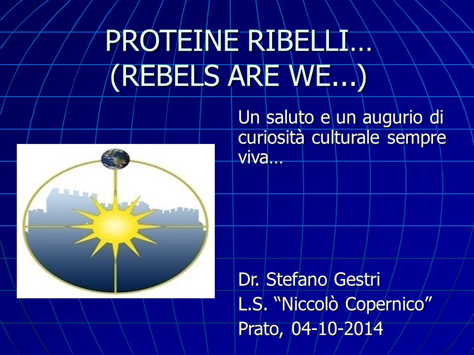 PROTEINE RIBELLI… (REBELS ARE WE...)
