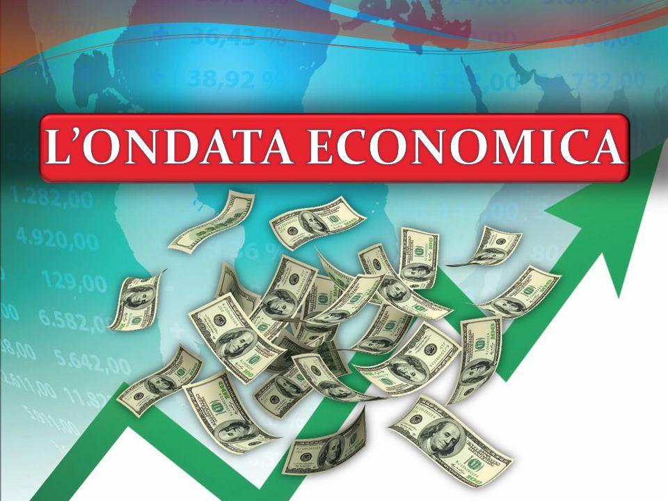 L'ONDATA ECONOMICA
